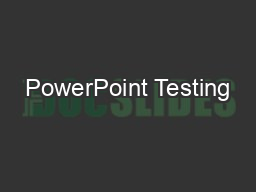 PowerPoint Testing PowerPoint Presentation, PPT - DocSlides