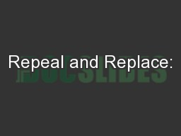 Repeal and Replace: