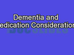 Dementia and Medication Considerations PowerPoint PPT Presentation