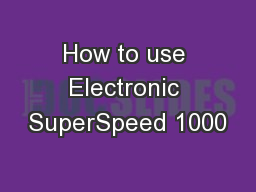 How to use Electronic SuperSpeed 1000 PowerPoint PPT Presentation