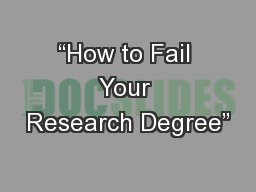 """""""How to Fail Your Research Degree"""""""