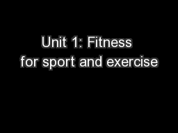 Unit 1: Fitness for sport and exercise