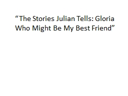 """""""The Stories Julian Tells: Gloria Who Might Be My Best Fr"""