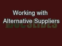 Working with Alternative Suppliers