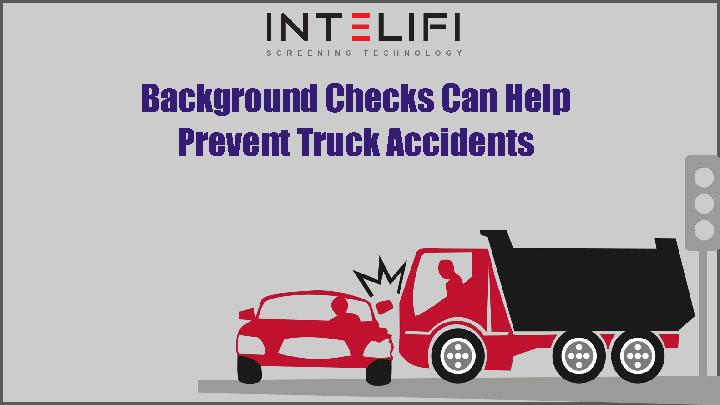 Background Checks Can Help Prevent Truck Accidents