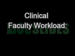 Clinical Faculty Workload: