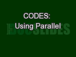 CODES: Using Parallel