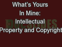 What's Yours In Mine: Intellectual Property and Copyright