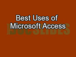 Best Uses of Microsoft Access