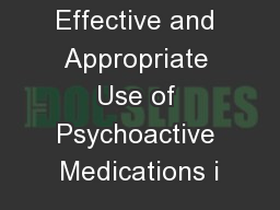 Effective and Appropriate Use of Psychoactive Medications i PowerPoint PPT Presentation