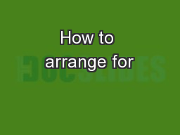 How to arrange for