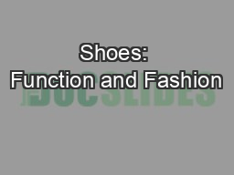 Shoes: Function and Fashion