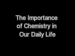 The Importance of Chemistry in Our Daily Life