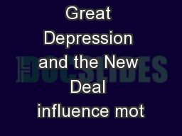 How did the Great Depression and the New Deal influence mot