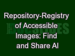 Repository-Registry of Accessible Images: Find and Share Al