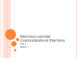 Friction and the Coefficients of