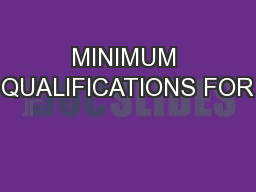 MINIMUM QUALIFICATIONS FOR PowerPoint PPT Presentation