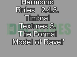 Harmonic Rules   2.4.3. Timbral Textures 3. The Formal Model of Ravel'