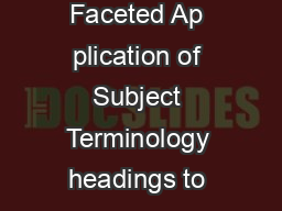 OCLC is systematically adding FAST Faceted Ap plication of Subject Terminology headings to many WorldCat bibliographic records