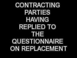 CONTRACTING PARTIES HAVING REPLIED TO THE QUESTIONNAIRE ON REPLACEMENT