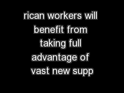 rican workers will benefit from taking full advantage of vast new supp