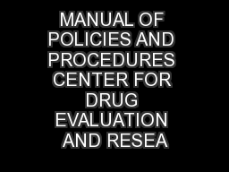 MANUAL OF POLICIES AND PROCEDURES CENTER FOR DRUG EVALUATION AND RESEA PowerPoint PPT Presentation