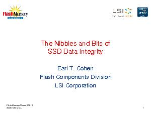 The Nibbles and Bits ofSSD Data IntegrityEarl T. CohenFlash Components