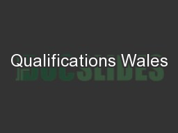 Qualifications Wales PowerPoint PPT Presentation