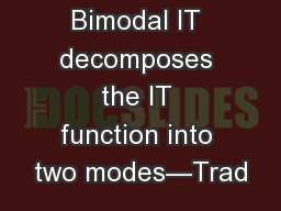 Bimodal IT decomposes the IT function into two modes—Trad