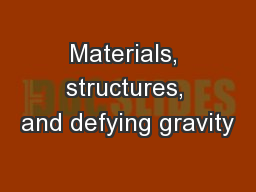 Materials, structures, and defying gravity
