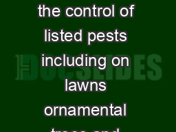 Demand CS Insecticide For use in on and around buildings and structures for the control of listed pests including on lawns ornamental trees and shrubs around residential institutional public commercia