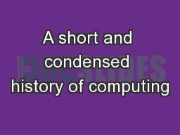 A short and condensed history of computing