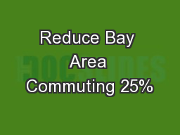 Reduce Bay Area Commuting 25%