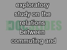 An exploratory study on the relations between commuting and