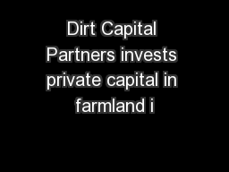 Dirt Capital Partners invests private capital in farmland i