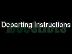 Departing Instructions
