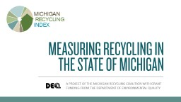 A PROJECT OF THE MICHIGAN RECYCLING COALITION WITH GRANT FU