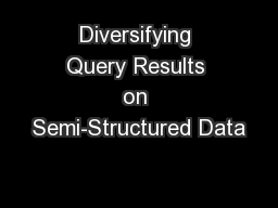 Diversifying Query Results on Semi-Structured Data
