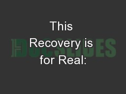 This Recovery is for Real: