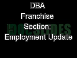 DBA Franchise Section: Employment Update