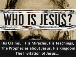 His Claims,    His Miracles, His Teachings,