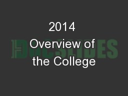 2014 Overview of the College