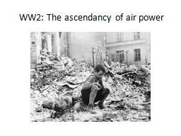 WW2: The ascendancy of air power