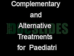 Complementary  and  Alternative  Treatments  for  Paediatri