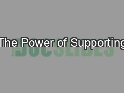 The Power of Supporting PowerPoint PPT Presentation