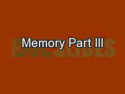 Memory Part III