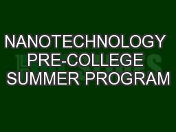 NANOTECHNOLOGY PRE-COLLEGE SUMMER PROGRAM