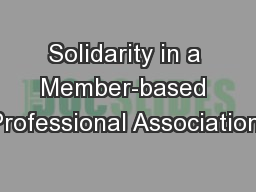 Solidarity in a Member-based Professional Association: