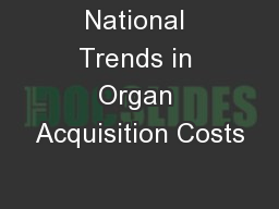 National Trends in Organ Acquisition Costs