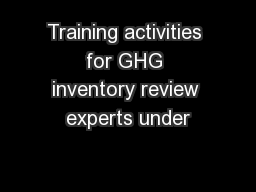 Training activities for GHG inventory review experts under PowerPoint PPT Presentation